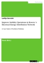 Titel: Improve Stability Operations in Kosovo´s Electrical Energy Distribution Network