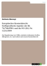 Titel: Europäisches Kosmetikrecht: Stoffspezifische Aspekte der RL 76/768/EWG und der VO (EG) Nr. 1223/2009