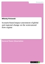 Titel: Scenario-based impact assessment of global and regional change on the semi-natural flow regime