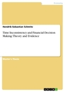 Titel: Time Inconsistency and Financial Decision Making: Theory and Evidence