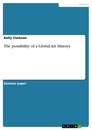Titel: The possibility of a Global Art History