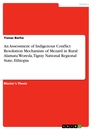 Titel: An Assessment of Indigenous Conflict Resolution Mechanism of Mezard in Rural Alamata Woreda, Tigray National Regional State, Ethiopia