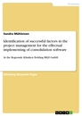 Titel: Identification of successful factors in the project management for the effectual implementing of consolidation software