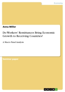 Titel: Do Workers' Remittances Bring Economic Growth to Receiving Countries?