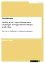 Titel: Dealing with Project Management Challenges through effective Project Leadership