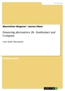 Titel: Financing alternatives 28 - Eastheimer and Company