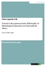 Titel: Toward a Reconstructionist Philosophy of Missiological Education in Francophone Africa