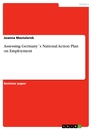 Titel: Assessing Germany´s National Action Plan on Employment