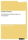 Titel: Development Economics: Aspect of Development