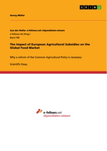 Titel: The Impact of European Agricultural Subsidies on the Global Food Market