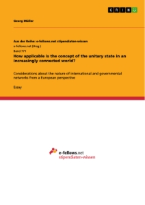 Titel: How applicable is the concept of the unitary state in an increasingly connected world?