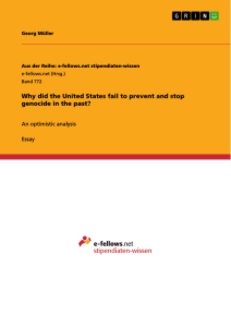 Titel: Why did the United States fail to prevent and stop genocide in the past?