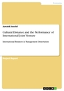 Titel: Cultural Distance and the Performance of International Joint Venture