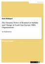 Titel: The Dynamic Power of Routines in Stability and Change in South East Europe SMEs Organizations