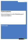 Titel: Historical Impacts on the Philanthropical American Tradition