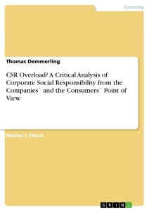 Titel: CSR Overload? A Critical Analysis of Corporate Social Responsibility from the Companies` and the Consumers` Point of View