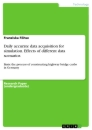 Titel: Daily accurate data acquisition for simulation. Effects of different data scenarios