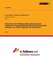 Titel: Given the recent findings which indicate that job satisfaction is largely genetically determined, why should managers care about employee job satisfaction?
