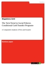 Titel: The New Trend in Social Policies. Conditional Cash Transfer Programs