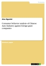 Titel: Consumer behavior analysis of Chinese Auto Industry against foreign giant companies