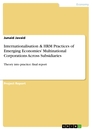 Titel: Internationalisation & HRM Practices of Emerging Economies' Multinational Corporations Across Subsidiaries