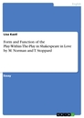 Titel: Form and Function of the Play-Within-The-Play in Shakespeare in Love by M. Norman and T. Stoppard