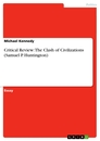 Titel: Critical Review: The Clash of Civilizations (Samuel P. Huntington)