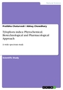 Titel: Tylophora indica: Phytochemical, Biotechnological and Pharmacological Approach