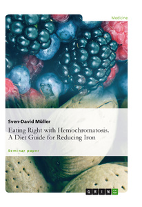 Titel: Eating Right with Hemochromatosis. A Diet Guide for Reducing Iron