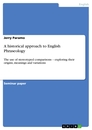 Titel: A historical approach to English Phraseology