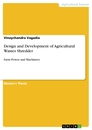 Titel: Design and Development of Agricultural Wastes Shredder