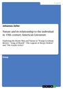 Titel: Nature and its relationship to the individual in 19th century American Literature