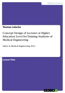Titel: Concept Design of Lectures at Higher Education Level for Training Students of Medical Engineering