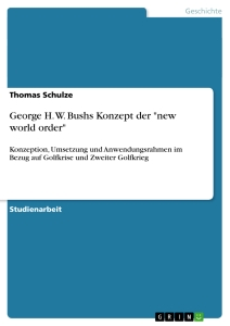 "Titel: George H. W. Bushs Konzept der ""new world order"""