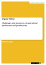 Titel: Challenges and prospects of agricultural production and productivity
