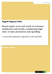 Titel: Brand equity as an end result of customer satisfaction and loyalty, considering high tides of sales promotion and upselling