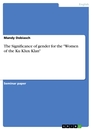 "Titel: The Significance of gender for the ""Women of the Ku Klux Klan"""