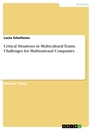 Titel: Critical Situations in Multicultural Teams. Challenges for Multinational Companies