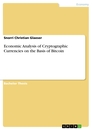 Titel: Economic Analysis of Cryptographic Currencies on the Basis of Bitcoin
