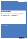 """Titel: The Colonizer and the Colonized. Analysis of Shakespeare's """"The tempest"""""""