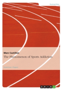 Titel: The Phenomenon of Sports Addiction