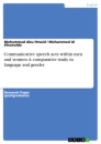 Titel: Communicative speech acts within men and women. A comparative study in language and gender