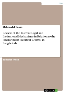 Titel: Review of the Current Legal and Institutional Mechanisms in Relation to the Environment Pollution Control in Bangladesh