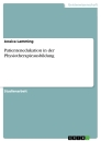Titel: Patientenedukation in der Physiotherapieausbildung
