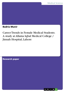 Titel: Career Trends in Female Medical Students. A study at Allama Iqbal Medical College / Jinnah Hospital, Lahore