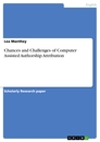 Titel: Chances and Challenges of Computer Assisted Authorship Attribution