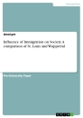 Titel: Influence of Immigration on Society. A comparison of St. Louis and Wuppertal