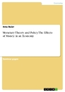Titel: Monetary Theory and Policy. The Effects of Money in an Economy