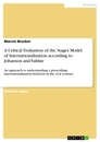 Titel: A Critical Evaluation of the Stages Model of Internationalization according to Johanson and Vahlne