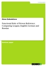 Titel: Functional Role of Person Reference. Comparing Lezgian, English, German and Russian
